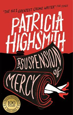 A Suspension of Mercy A Virago Modern Classic by Patricia Highsmith, Joan Schenkar