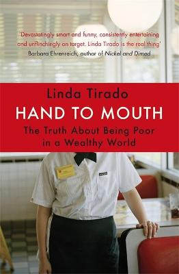 Hand to Mouth The Truth About Being Poor in a Wealthy World by Linda Tirado