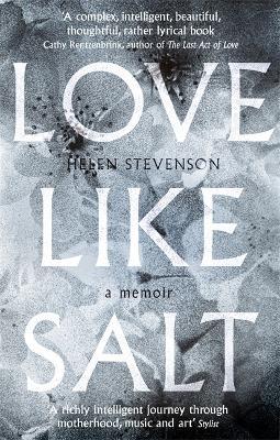 Love Like Salt A Memoir by Helen Stevenson