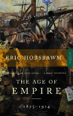 The Age Of Empire 1875-1914 by Eric Hobsbawm