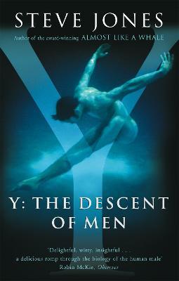 Y: The Descent Of Men by Professor Steve Jones