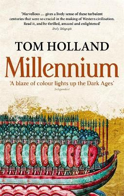 Millennium The End of the World and the Forging of Christendom by Tom Holland
