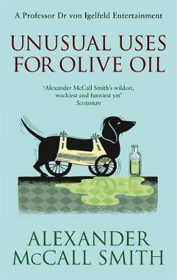 Unusual Uses for Olive Oil A Von Igelfeld Novel by Alexander McCall Smith