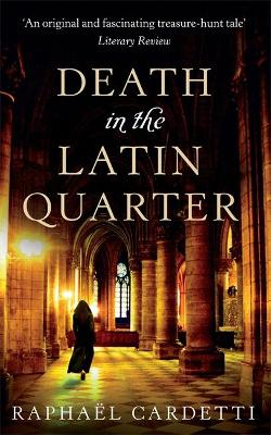 Death In The Latin Quarter by Raphael Cardetti