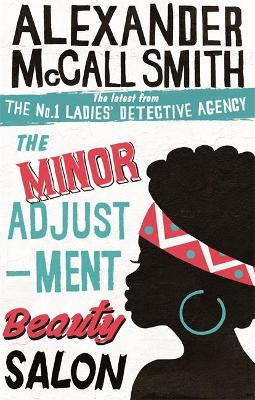 The Minor Adjustment Beauty Salon by Alexander McCall Smith