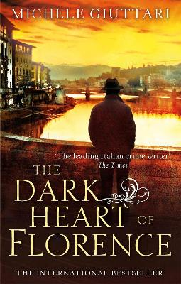 The Dark Heart of Florence by Michele Giuttari