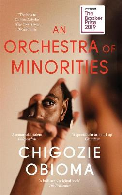 Cover for An Orchestra of Minorities by Chigozie Obioma