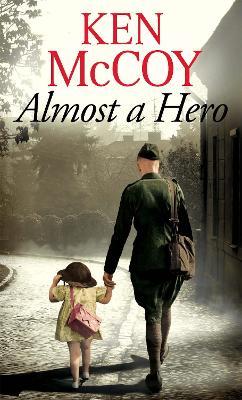 Almost a Hero by Ken McCoy