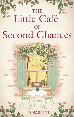 The Little Cafe of Second Chances by J. D. Barrett