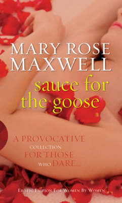 Sauce for the Goose by Mary Rose Maxwell