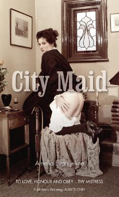 City Maid by Amelia Evangeline