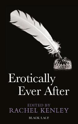 Erotically Ever After by Rachel Kenley