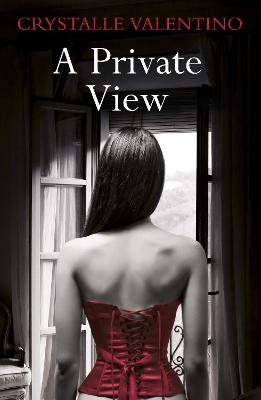 A Private View by Crystalle Valentino