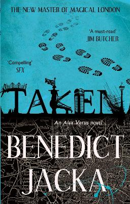 Taken An Alex Verus Novel from the New Master of Magical London by Benedict Jacka