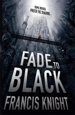 Fade to Black by Julia Knight, Francis Knight