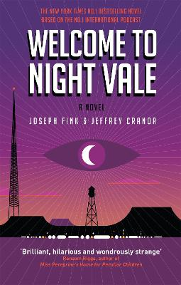 Welcome to Night Vale: A Novel by Joseph Fink, Jeffrey Cranor