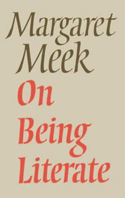 On Being Literate by Margaret Meek