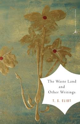 The Waste Land and Other Writings and Other Writings by T. S. Eliot, Mary Karr
