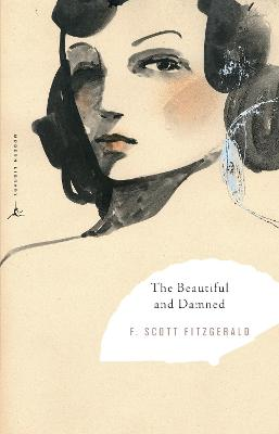 Mod Lib The Beautiful And Damned by F. Scott Fitzgerald, Hortense Calisher