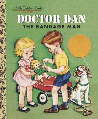 Doctor Dan the Bandage Man by Helen Gaspard, Corinne Malvern
