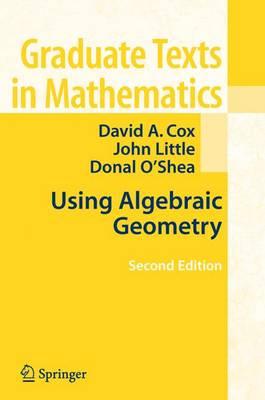 Using Algebraic Geometry by David A. Cox, John B. Little, Donal O'Shea