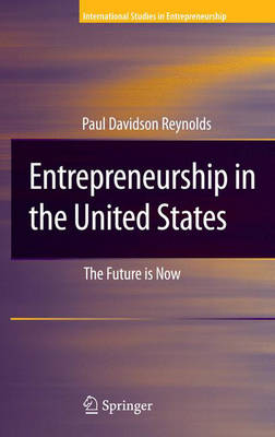 Entrepreneurship in the United States The Future Is Now by Paul Reynolds