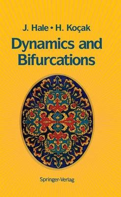 Dynamics and Bifurcations by Huseyin Kocak, J. Hale