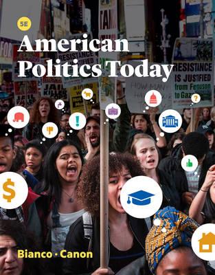 American Politics Today by William T. Bianco, David T. Canon