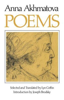 Poems of Anna Andreevna Akhmatova by Anna  Andreevna Akhmatova, Joseph Brodsky
