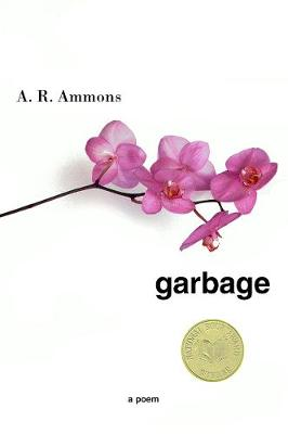 Garbage A Poem by A. R. Ammons