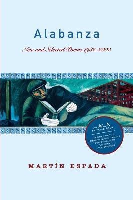 Alabanza New and Selected Poems 1982-2002 by Martin Espada