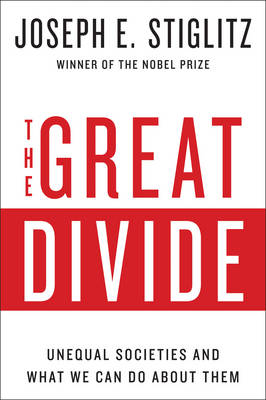 The Great Divide Unequal Societies and What We Can Do About Them by Joseph E. (Columbia University) Stiglitz