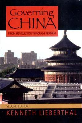 Governing China From Revolution to Reform by Kenneth (University of Michigan) Lieberthal