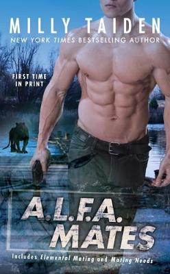 A.l.f.a. Mates An A.L.F.A. Novel by Milly Taiden