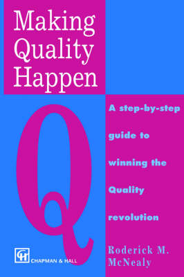 Making Quality Happen by R. M. McNealy
