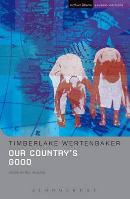 Our Country's Good Based on the Novel The Playmaker by Thomas Kenneally by Timberlake Wertenbaker