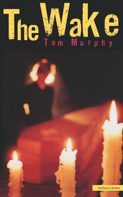 The Wake by Tom Murphy