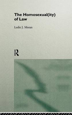 The Homosexual(ity) of law by Leslie Moran