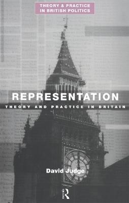 Representation Theory and Practice in Britain by David Judge