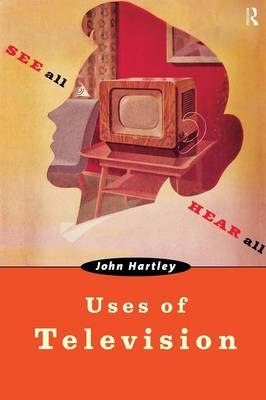 Uses of Television by John Hartley