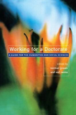 Working for a Doctorate A Guide for the Humanities and Social Sciences by Norman J. Graves