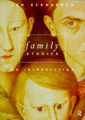 Family Studies An Introduction by Jon Bernardes