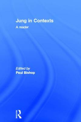 Jung in Context A Reader by Paul Bishop