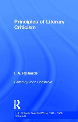 Principles of Literary Criticism by I. A. Richards, John Constable