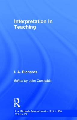 Interpretation in Teaching by I. A. Richards, John Constable