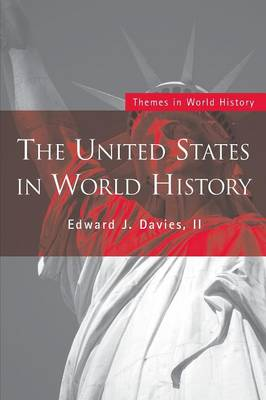The United States in World History by Edward J., II Davies