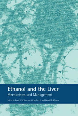 Ethanol and the Liver Mechanisms and Management by David Sherman, Ronald Ross Watson