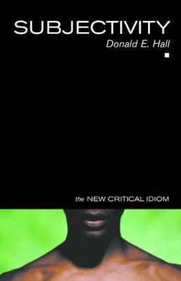 Subjectivity by Donald E. (West Virginia University, USA) Hall