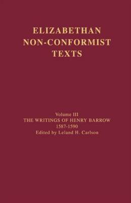 The Writings of Henry Barrow, 1587-1590 by Henry Barrow