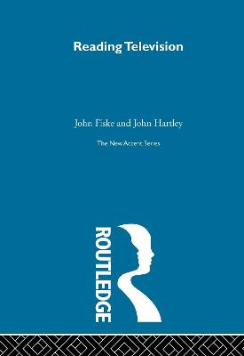 Reading Television by John Fiske, John Hartley